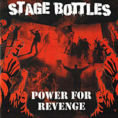 Power for Revenge by Stage Bottles