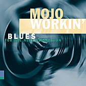 Mojo Workin': Blues For The Next Generation by Various Artists