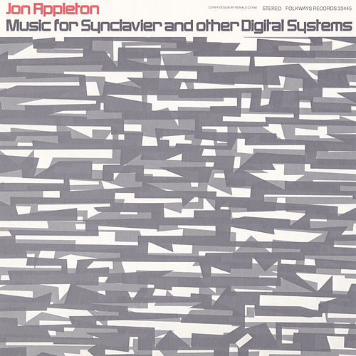 Music for Synclavier and Other Digital Systems: With Jon Appleton, Composer by Jon Appleton