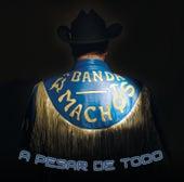 A Pesar de Todo by Banda Machos