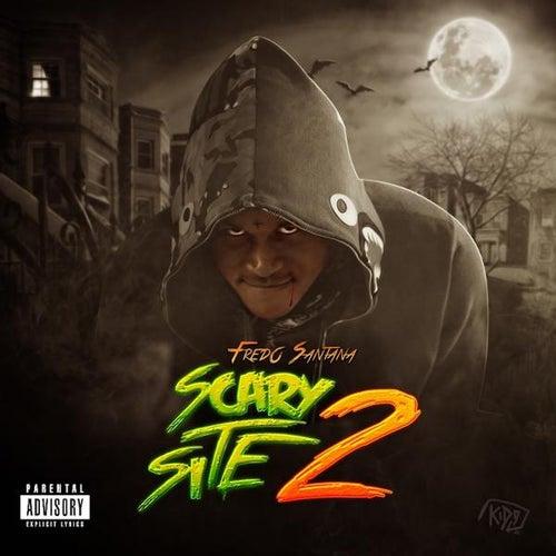 Scary Site 2 by Fredo Santana