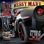 The Tonite Show With Messy Marv (DJ Fresh Presents) by Messy Marv
