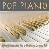 Pop Piano: Pop Songs Performed On the Piano for Relaxation and Background Music by Robbins Island Music Group