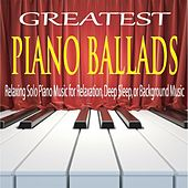 Greatest Piano Ballads: Relaxing Solo Piano Music for Relaxation, Deep Sleep, Or Background Music by Robbins Island Music Group