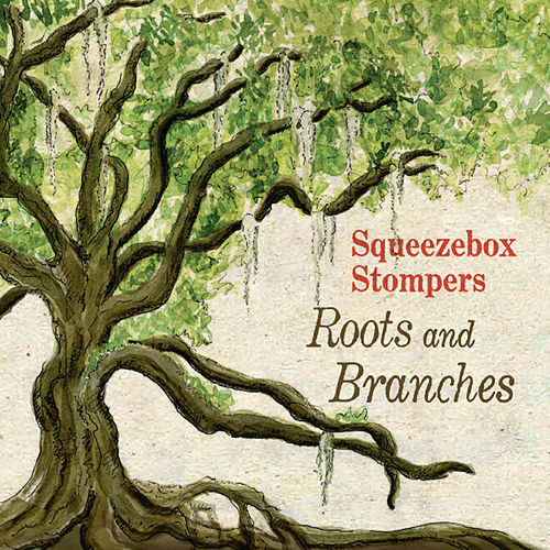 Roots and Branches by Squeezebox Stompers