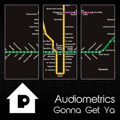 Gonna Get Ya by Audiometrics