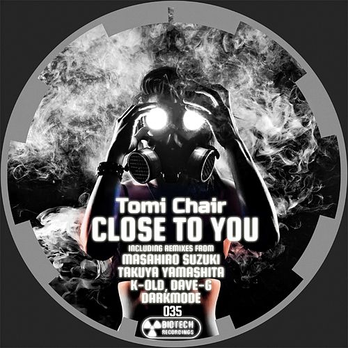 Close To You - Single by Tomi Chair