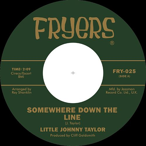 Somewhere Down the Line / What You Need is a Ball by Little Johnny Taylor
