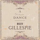 A Delicate Dance von Dizzy Gillespie