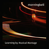 Learning By Musical Montage by Morningbell