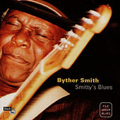 Smitty's Blues by Byther Smith