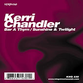 Bar A Thym / Sunshine & Twilight by Kerri Chandler