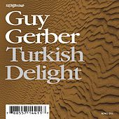 Turkish Delight by Guy Gerber