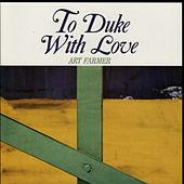 To Duke With Love by Art Farmer