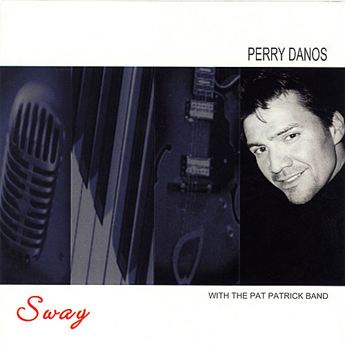 Sway by Perry Danos