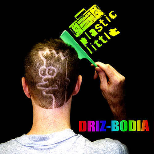 Driz-Bodia by Plastic Little