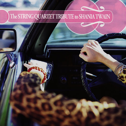 The String Quartet Tribute To Shania Twain by Vitamin String Quartet