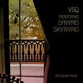The String Quartet Tribute To Lynyrd Skynyrd: This Sweet Home by Vitamin String Quartet