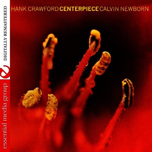Centerpiece by Hank Crawford