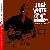 Josh White Comes A-Visitin / Big Bill Broonzy Comes A-Singin (2 on 1) by Various Artists