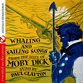 Whaling And Sailing Songs by Paul Clayton