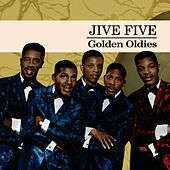 Golden Oldies by The Jive Five