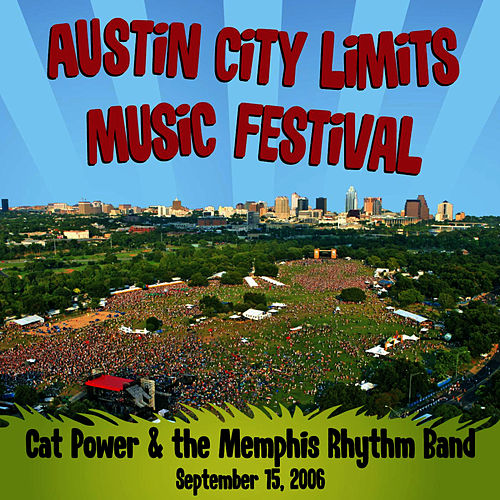 Live At Austin City Limits Music Festival 2006: Cat Power & The Memphis Rhythm Band von Cat Power