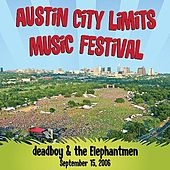 Live At Austin City Limits Music Festival 2006: Deadboy & The Elephantmen by Deadboy & The Elephantmen