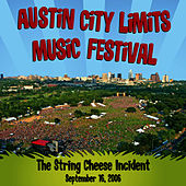 Live at Austin City Limits Music Festival 2006: The String Cheese Incident by The String Cheese Incident