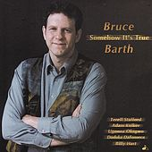 Somehow It's True by Bruce Barth