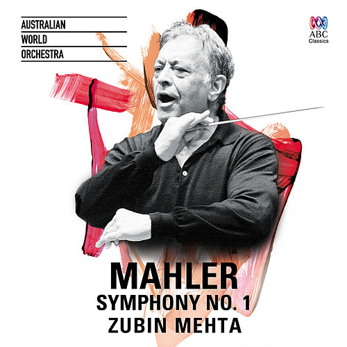 Mahler: Symphony No. 1 by Australian World Orchestra