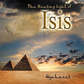 The Healing Light of Isis by Wychazel