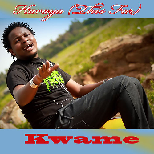 Kuraya (This Far) - Single by Kwame