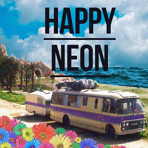 Happy Neon (EP) by Neon Hitch