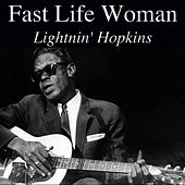 Fast Life Woman by Lightnin' Hopkins