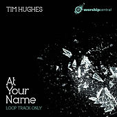At Your Name (Backing Track) by Tim Hughes