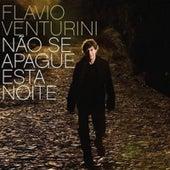 Não Se Apague Essa Noite by Flavio Venturini