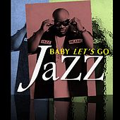 Baby Let's Go (Pop/Dance Mix) [feat. Cherri Lala] - Single by Jazz