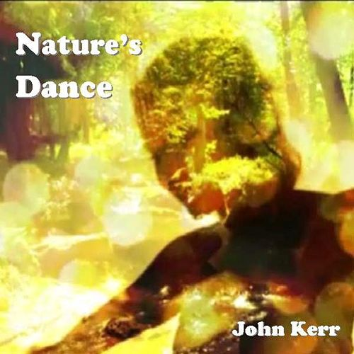 Nature's Dance by John Kerr
