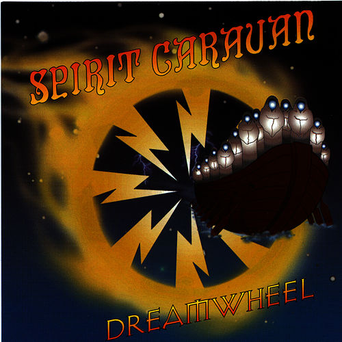 Dreamwheel by Spirit Caravan