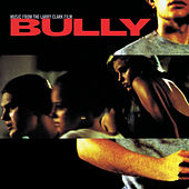 Bully (Music from the Larry Clark Film) - Clean Version [Digitally Remastered] by Various Artists