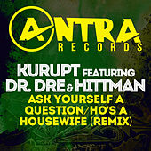 Ask Yourself a Question / Ho's a Housewife (Remix) by Kurupt