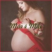 Mãe É Mãe by Various Artists