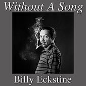 Without A Song by Billy Eckstine