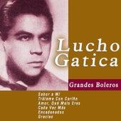 Grandes Boleros: Lucho Gatica by Lucho Gatica
