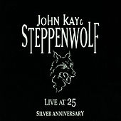 Live at 25 Silver Anniversary by Steppenwolf