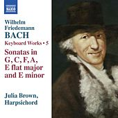 W.F. Bach: Keyboard Works, Vol. 5 by Julia Brown