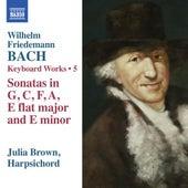 W.F. Bach: Keyboard Works, Vol. 5 by Julia Brown