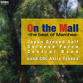 On The Mall -The Best Of Marches- by The Japan Ground Self-Defense Force Central Band