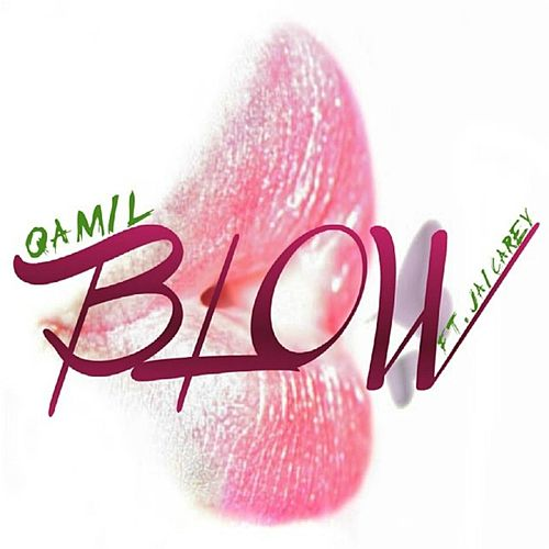 Blow (feat. Jai Carey) by Qamil